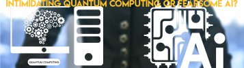 Is Quantum Computing Scarier Than Artificial Intelligence?