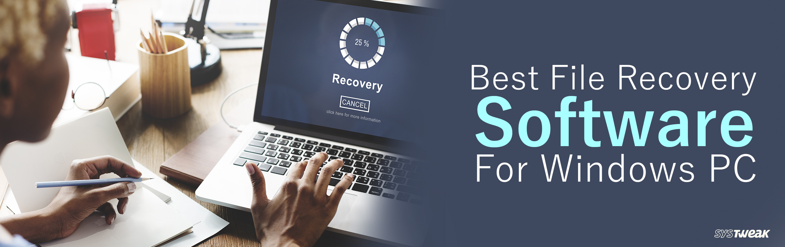 10 Best File Recovery Software For Windows PC In 2018