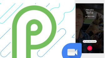 Newsletter: Android P: What All Can You Expect & Google Duo Allows You To Send Video Messages