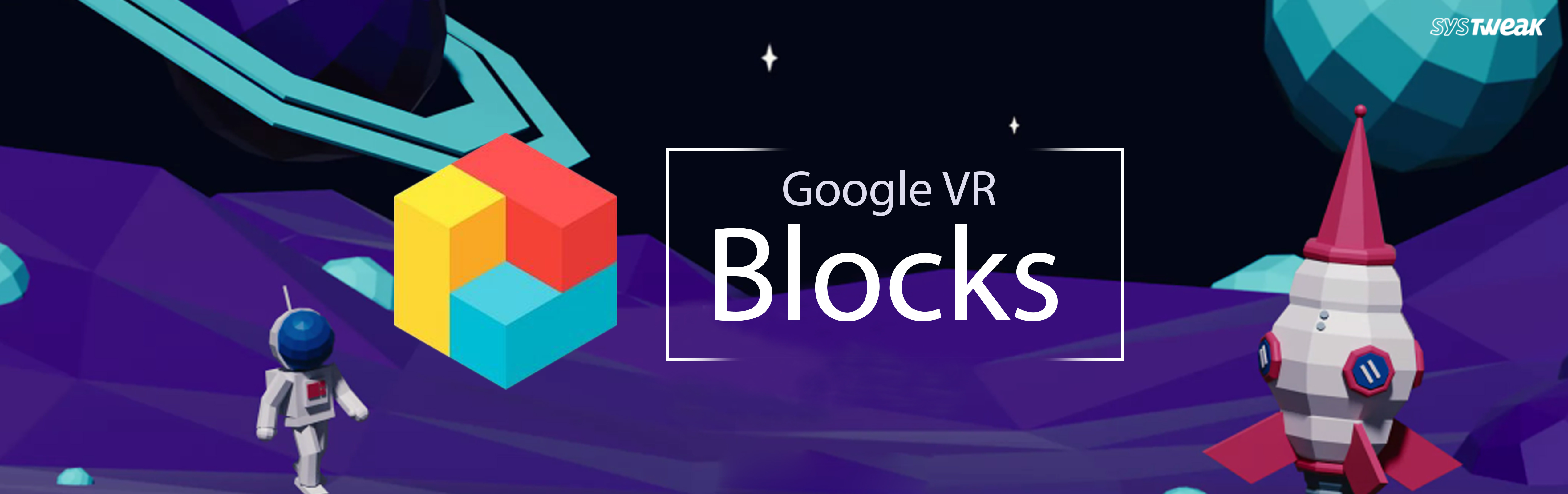 """Create 3D Models In VR With Google's """"Block"""" App"""