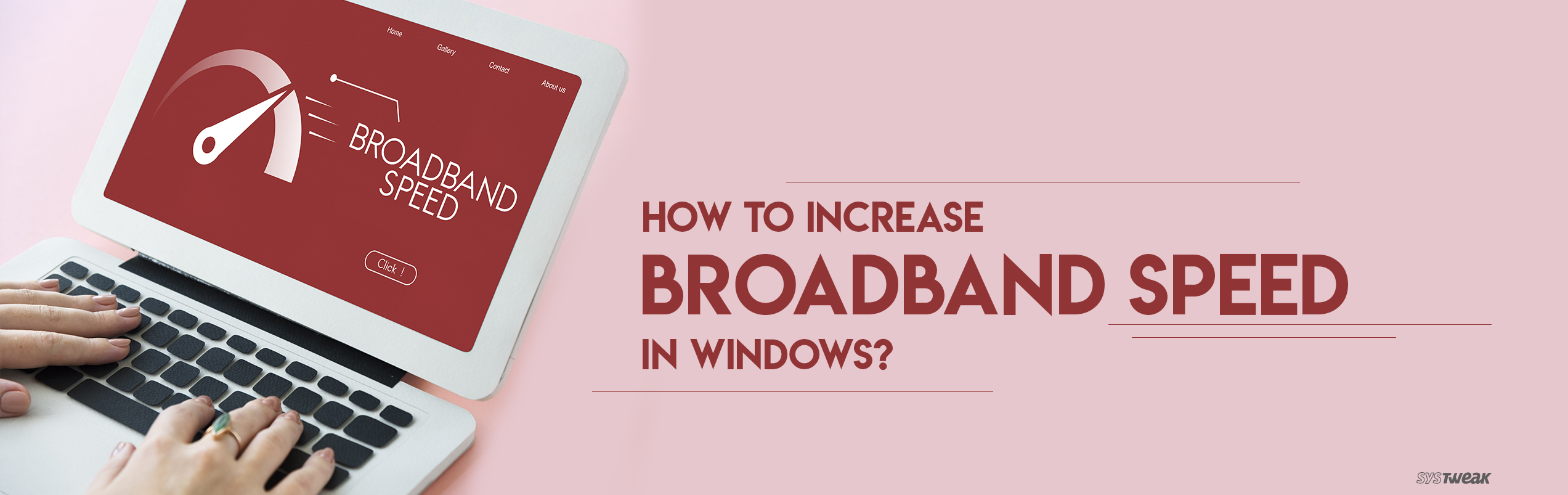 Hacks To Increase Broadband Speed In Windows