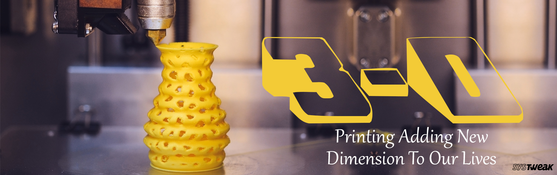 How Will 3D Printing Revolutionize Our Lives?