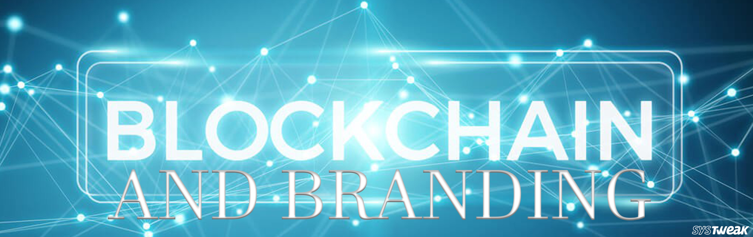 How Will Branding Get Affected From Implementation Of Blockchain Technology?