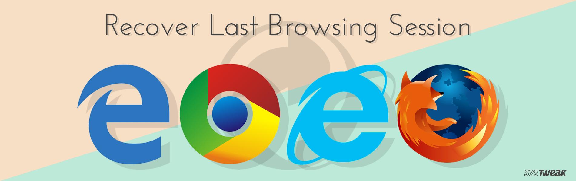 How to Restore Last Session in Chrome, Firefox, Edge, Internet Explorer