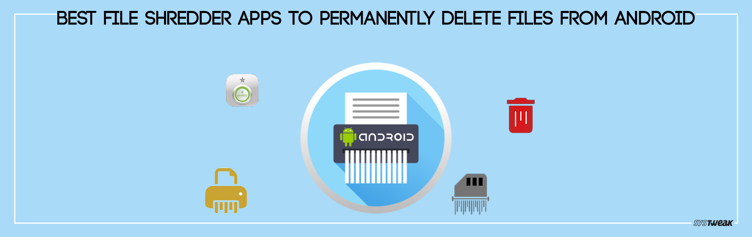 5 Best File/Data Shredder Apps To Permanently Delete Data From Android