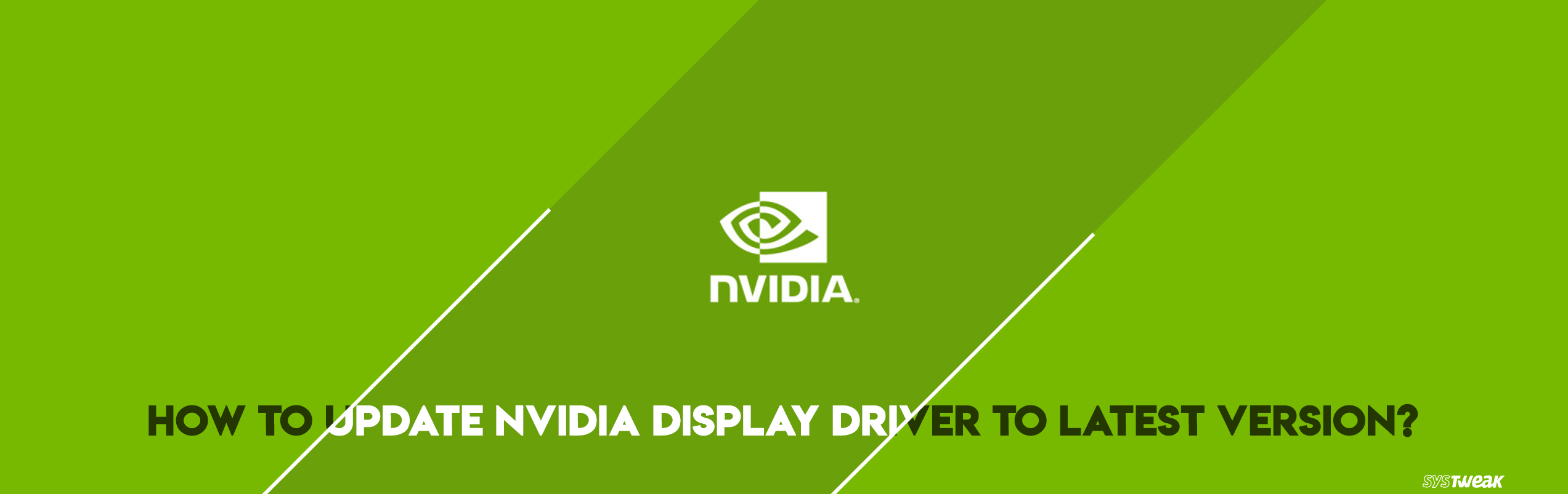How To Update NVIDIA Display Driver To Latest Version?
