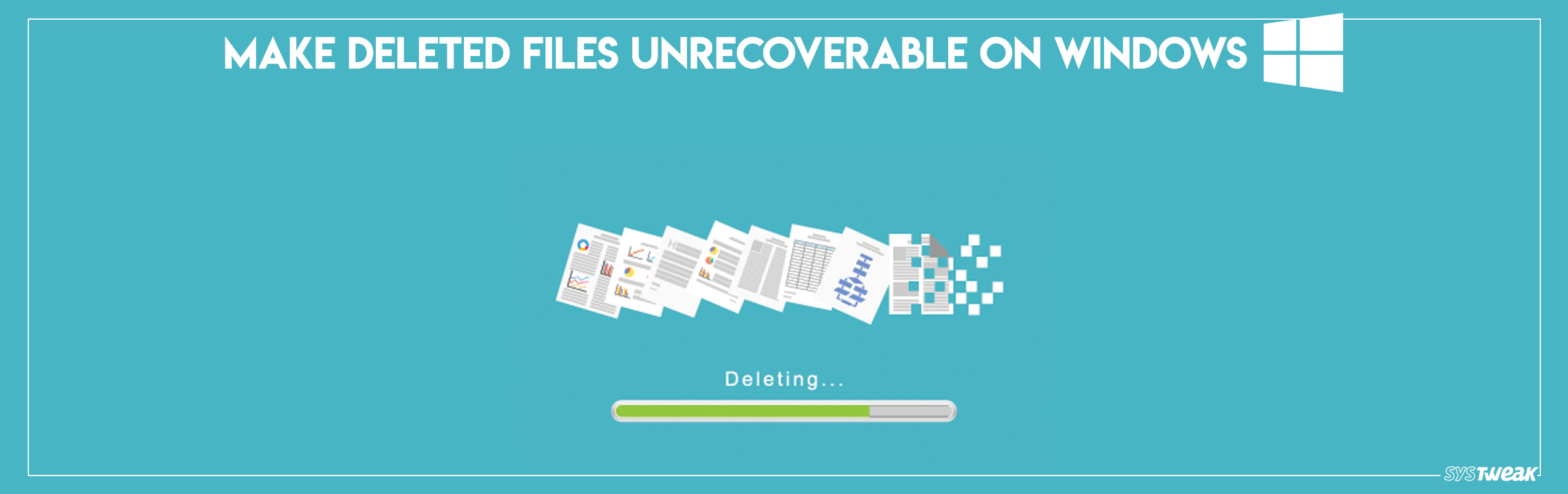 How to Make Deleted Files Unrecoverable On Windows 10, 8, 7?