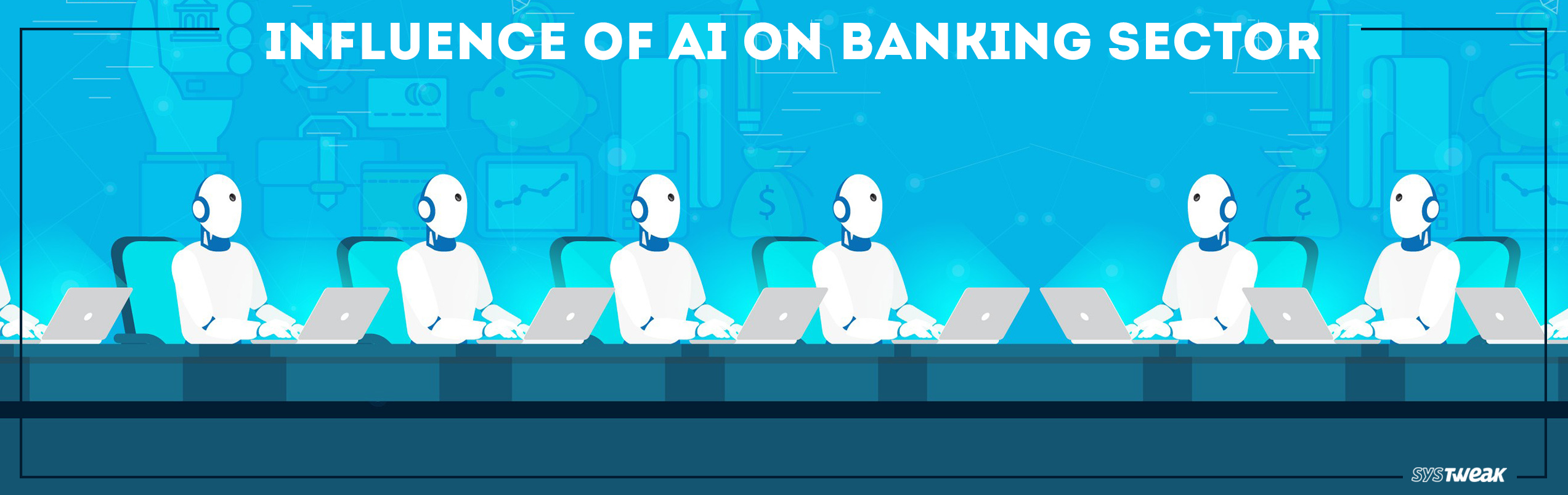 Artificial Intelligence In Banking Sector: Know About Its Extravagant Publicity