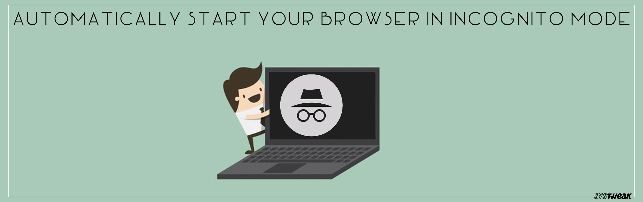 How To Automatically Start Browser in Incognito Mode