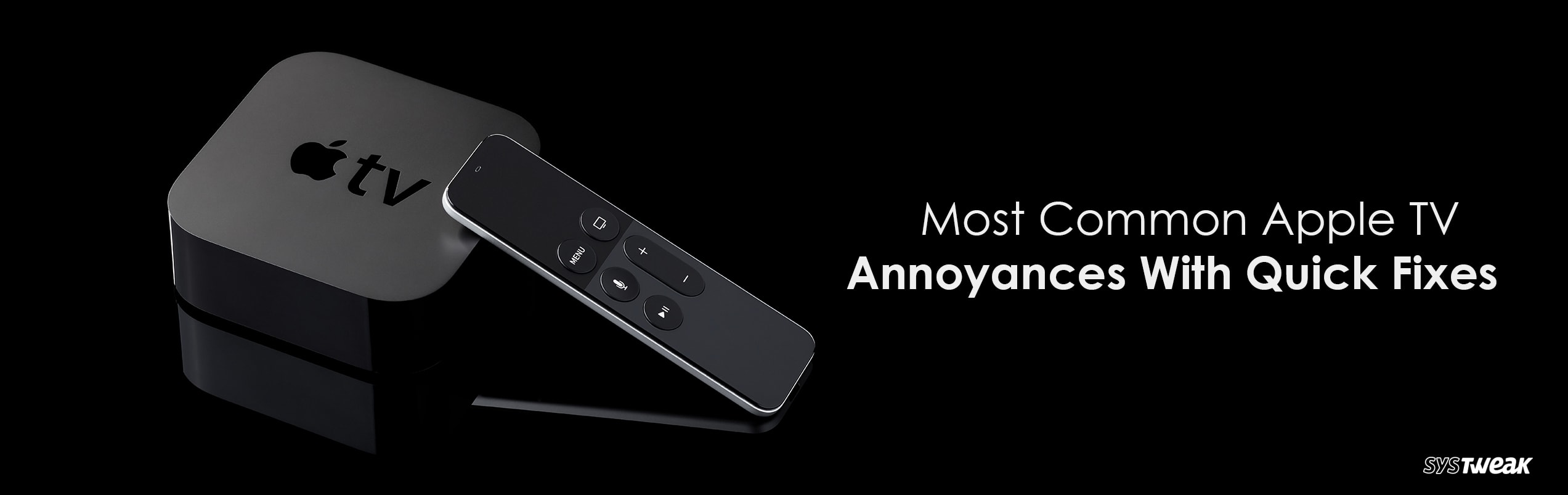 6 Most Common Apple TV Problems Along with their Quick Fixes