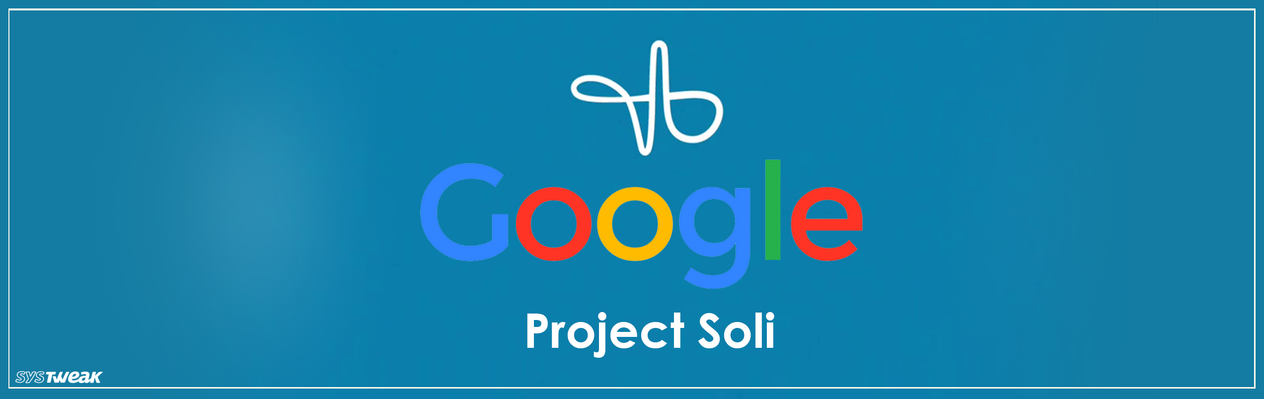 Project Soli: Say Hello to Touchless Interactions