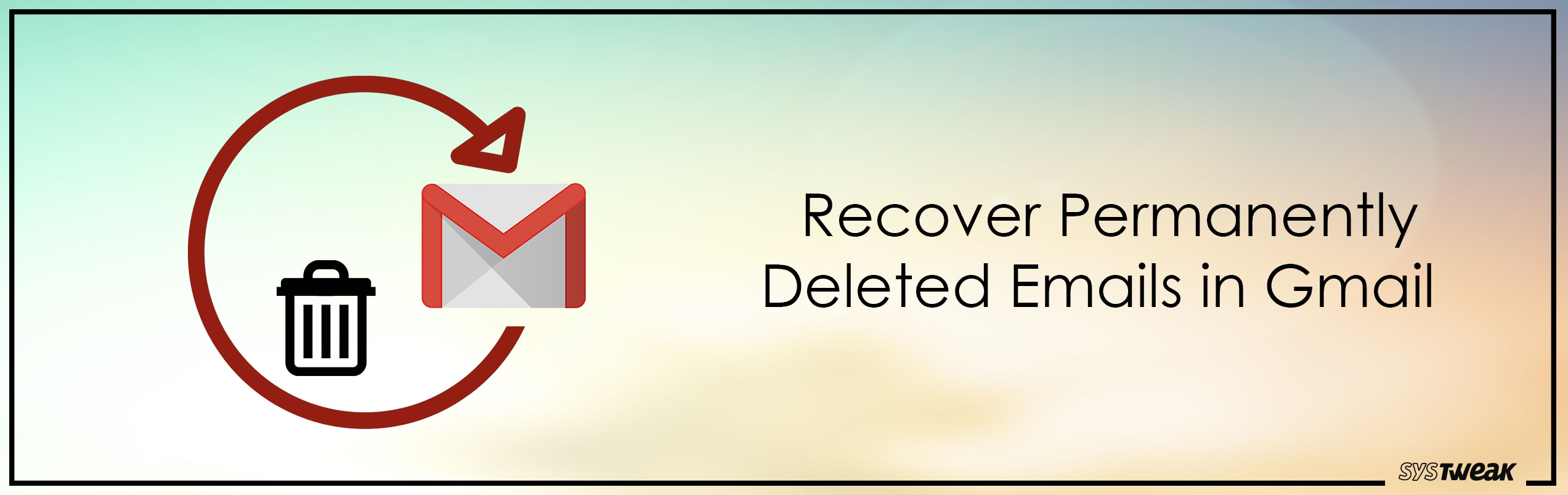 How To Recover Permanently Deleted Emails in Gmail?