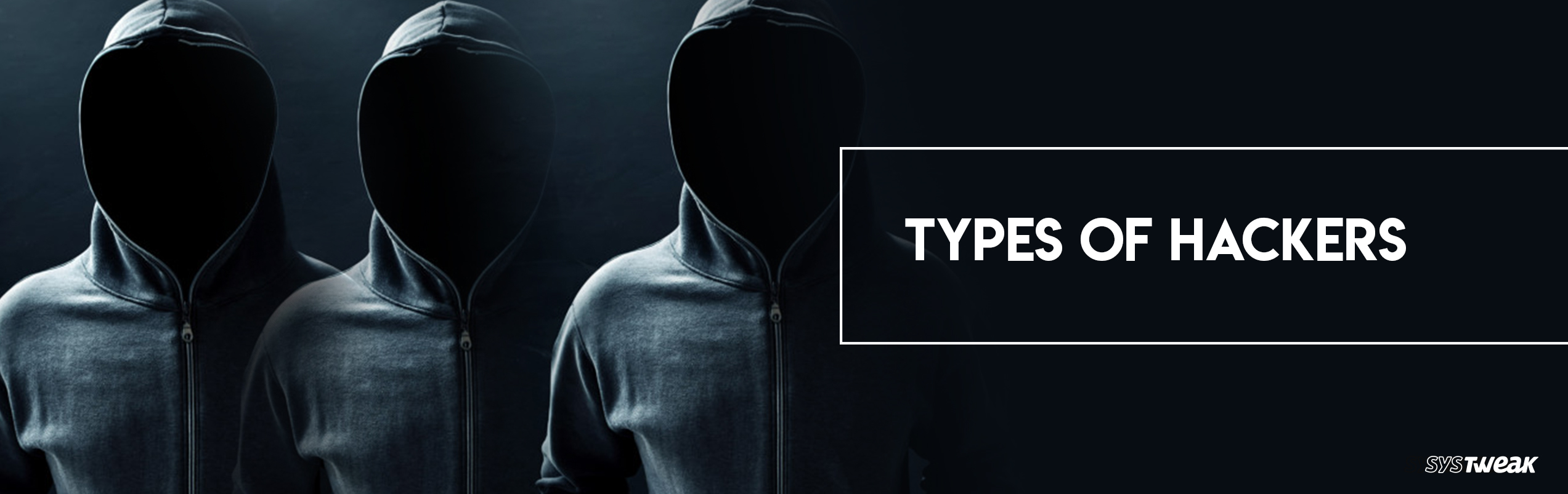 Good or Bad: Hackers & Their Types