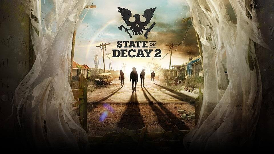 state of decay-new games 2018