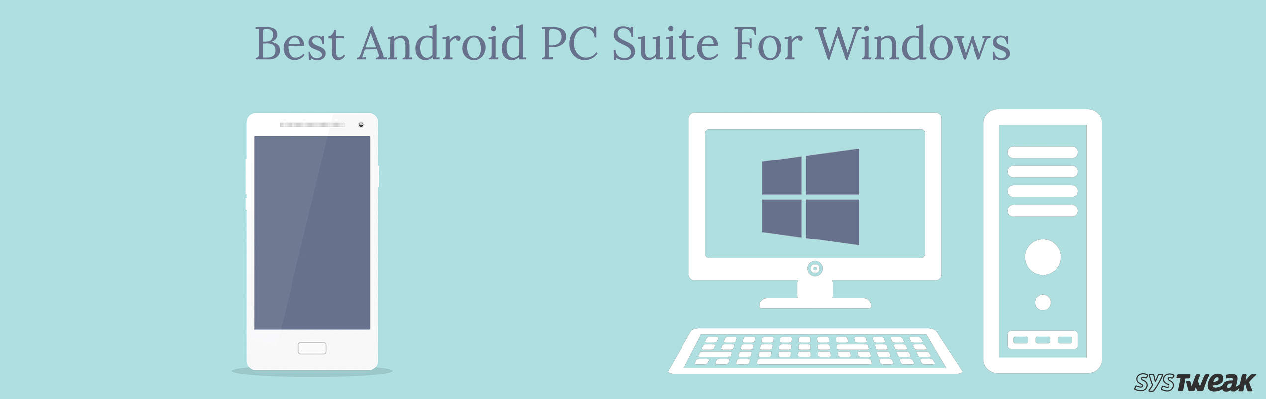 Best Android PC Suite For Windows 2018