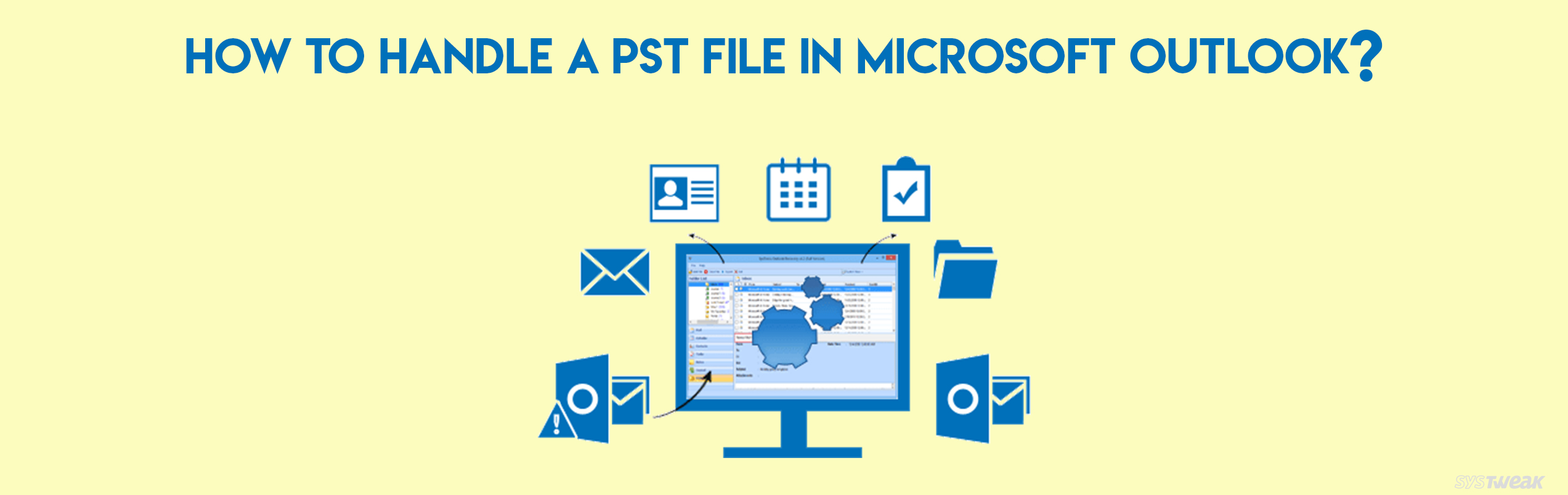 How To Manage PST file in Microsoft Outlook