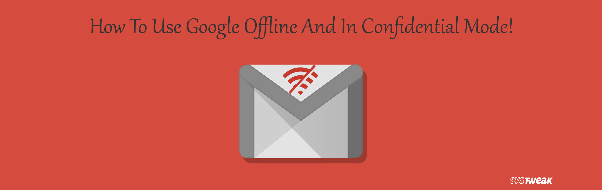 How to Use Gmail's New Offline and Confidential Mode
