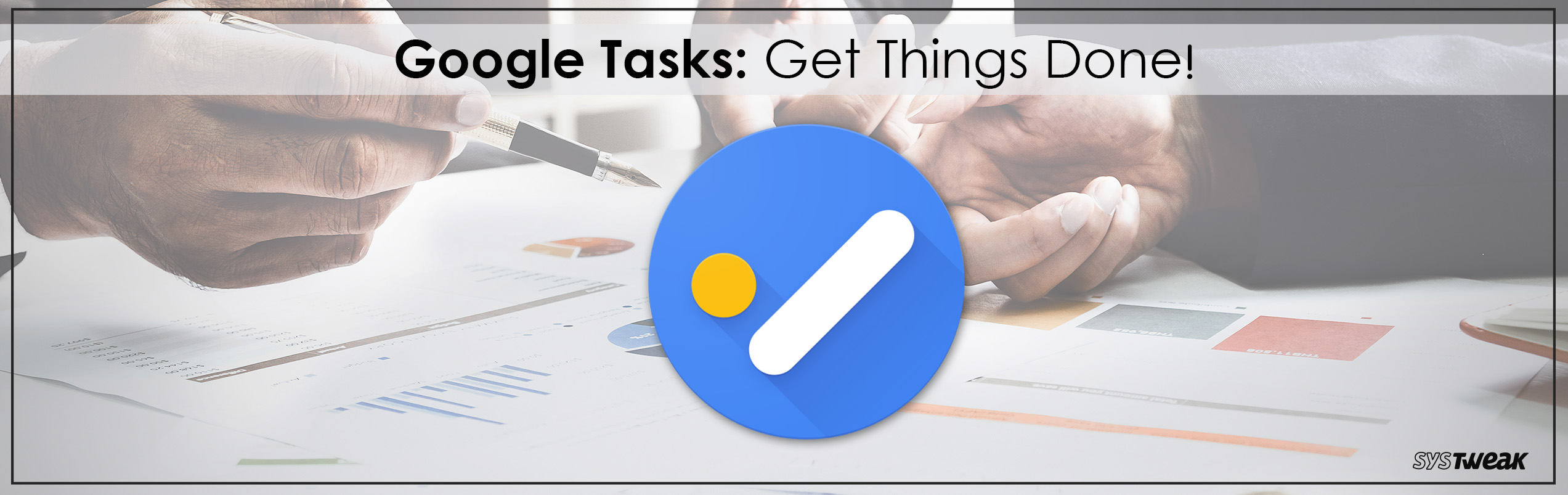All You Need To Know About Google's New Tasks App
