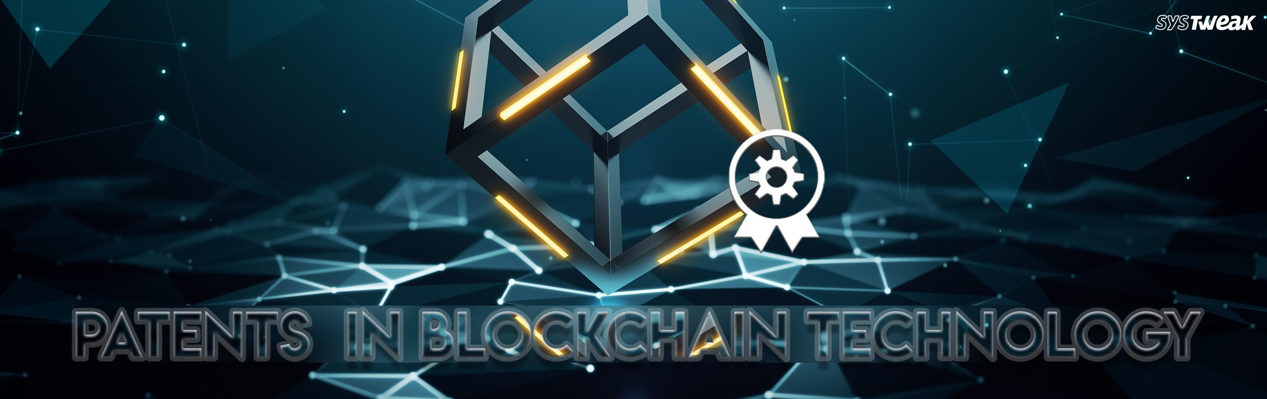Patents: The Cornerstone Of Blockchain