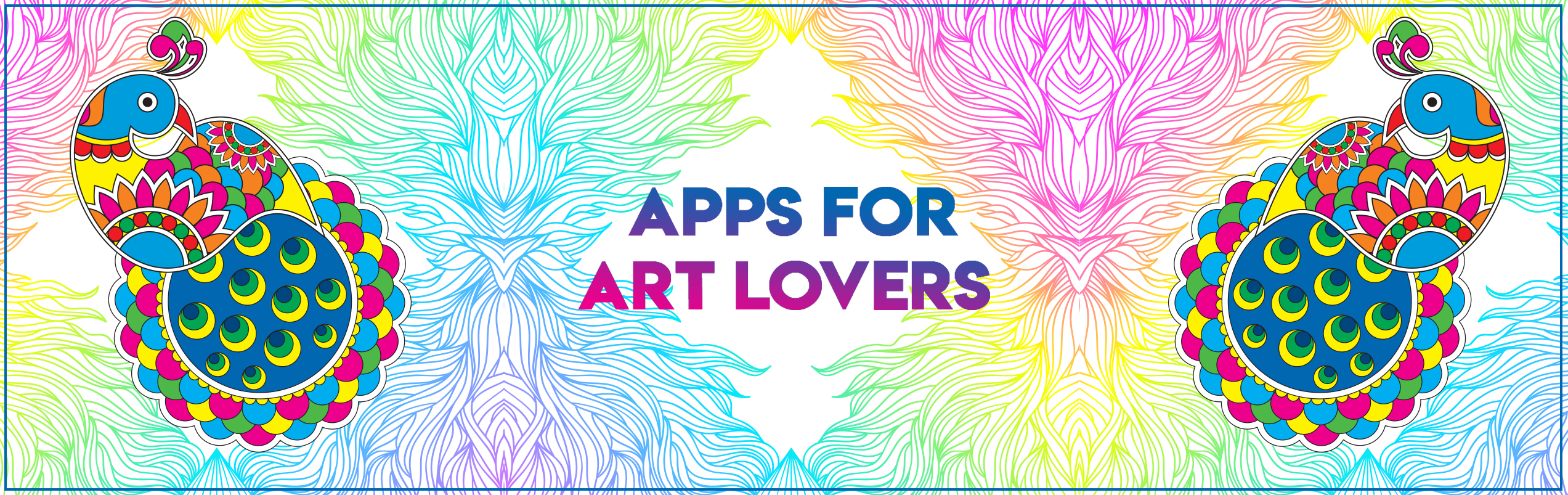 Art Lovers Rejoice! These Apps Are Just For You!