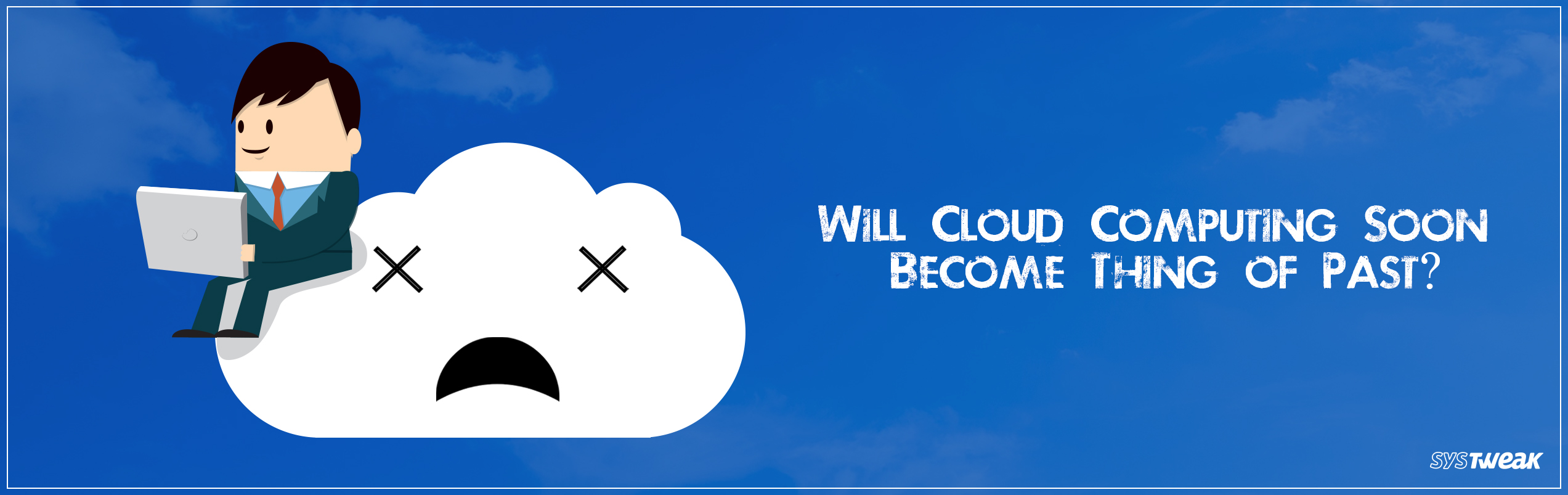 Future Of Cloud Computing: Will It Be Dead Soon?