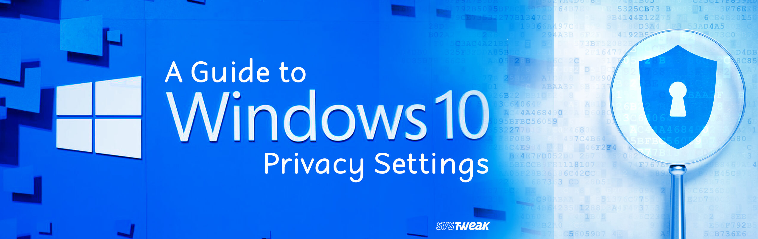 A Guide To Windows 10 Privacy Settings