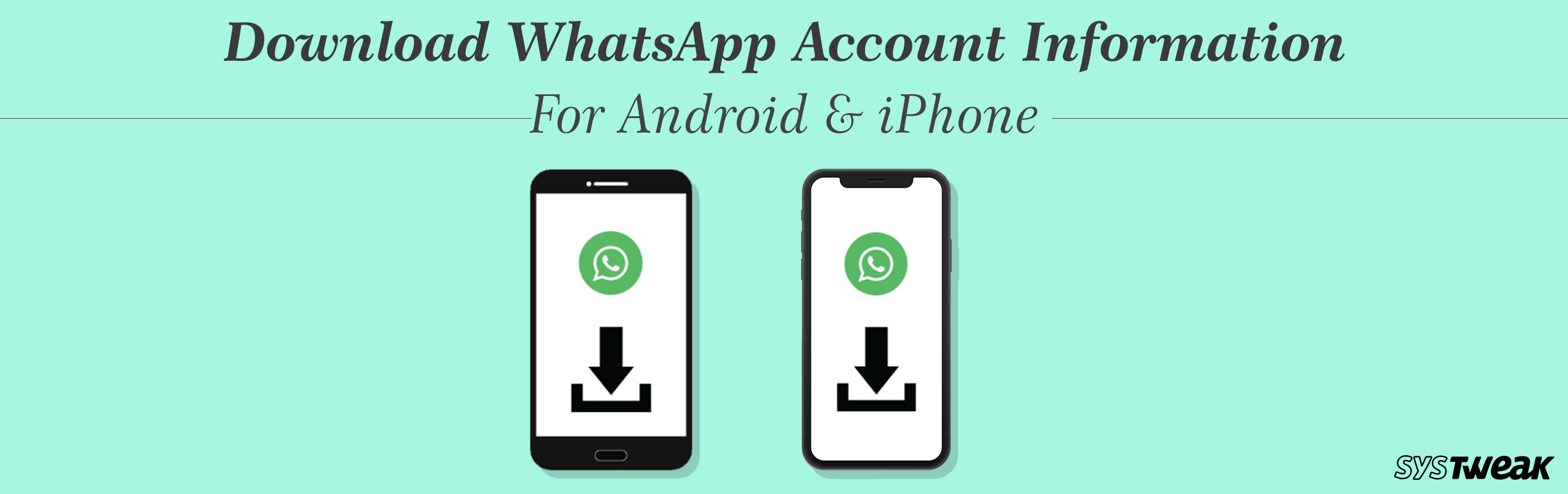 Here's How To Download WhatsApp Account Information For Android & iPhone