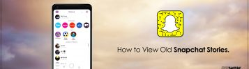 How to View Old Snapchat Stories