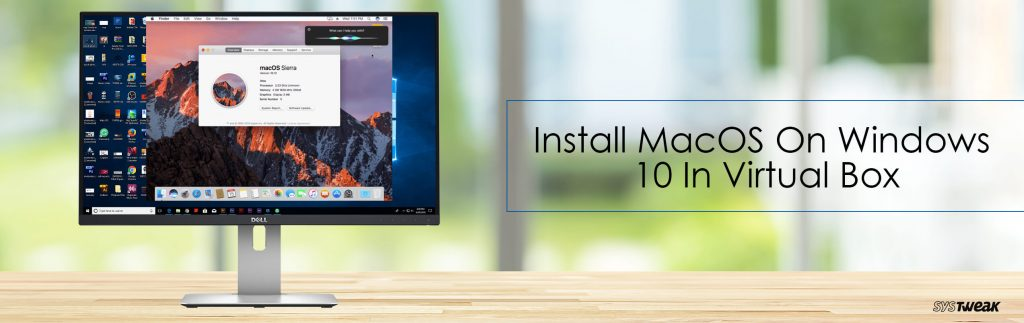 How to Install MacOS On Windows 10 in VirtualBoxd