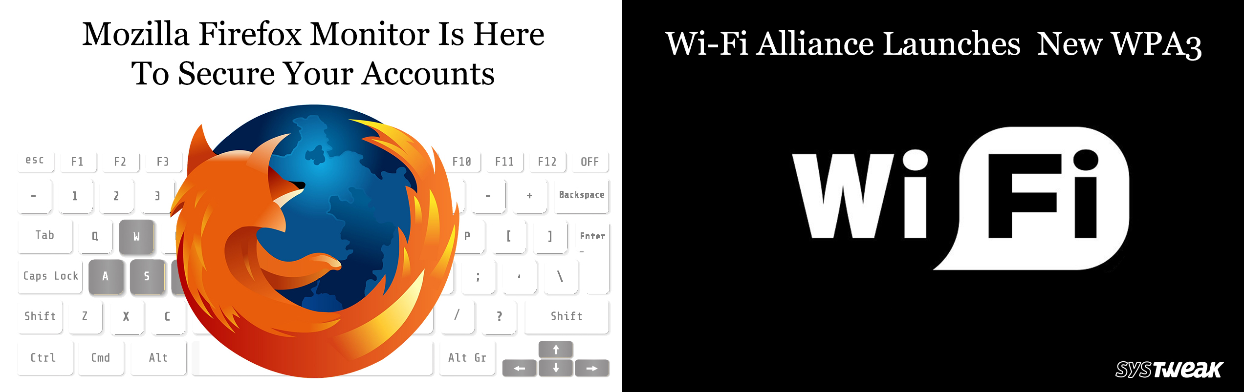 Newsletter: Mozilla's Firefox Monitor To Safeguard Your Accounts & Wpa-3 Is Here With Better Wi-Fi Security