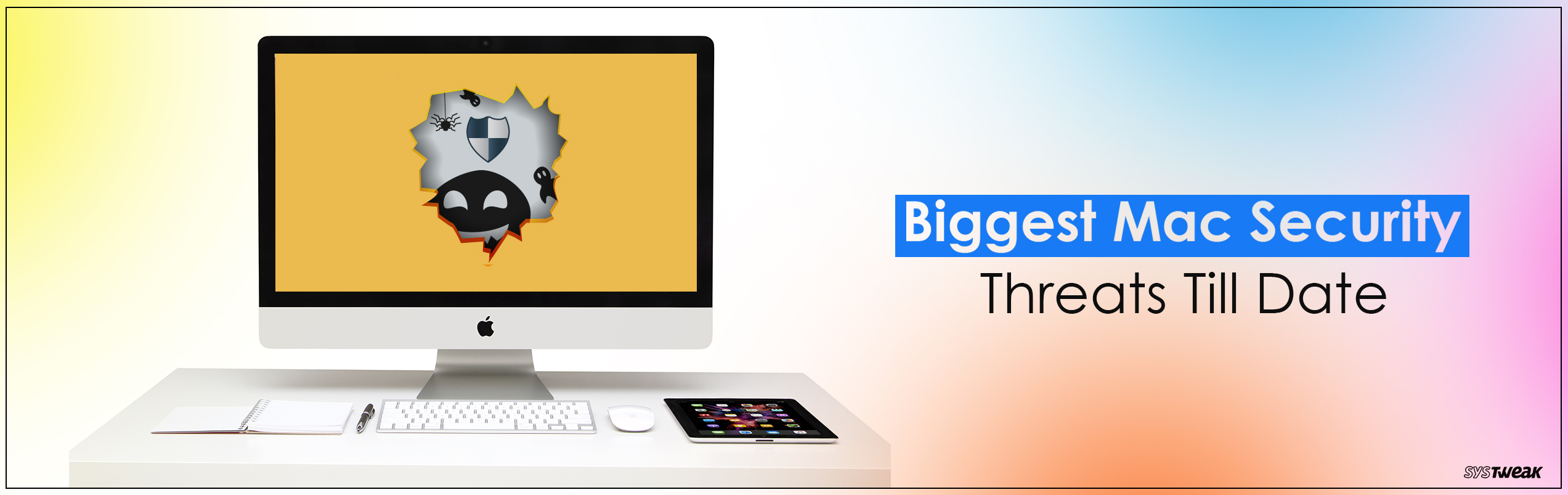 The Most Dangerous Mac Security Threats Found Till Date