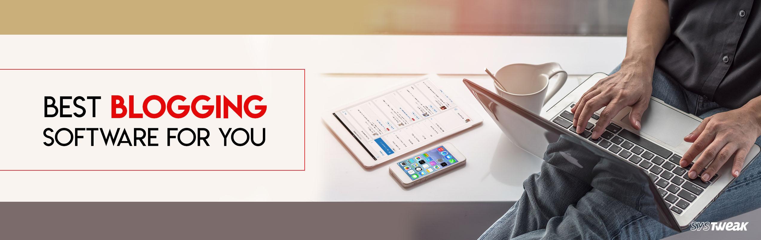 Top 10 Desktop Blogging Platforms for Pro-Blogger