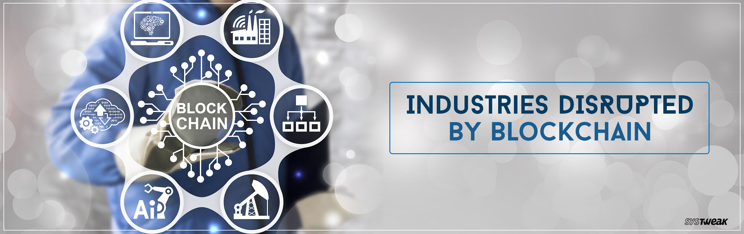 10 Industries That Changed After Introduction Of Blockchain