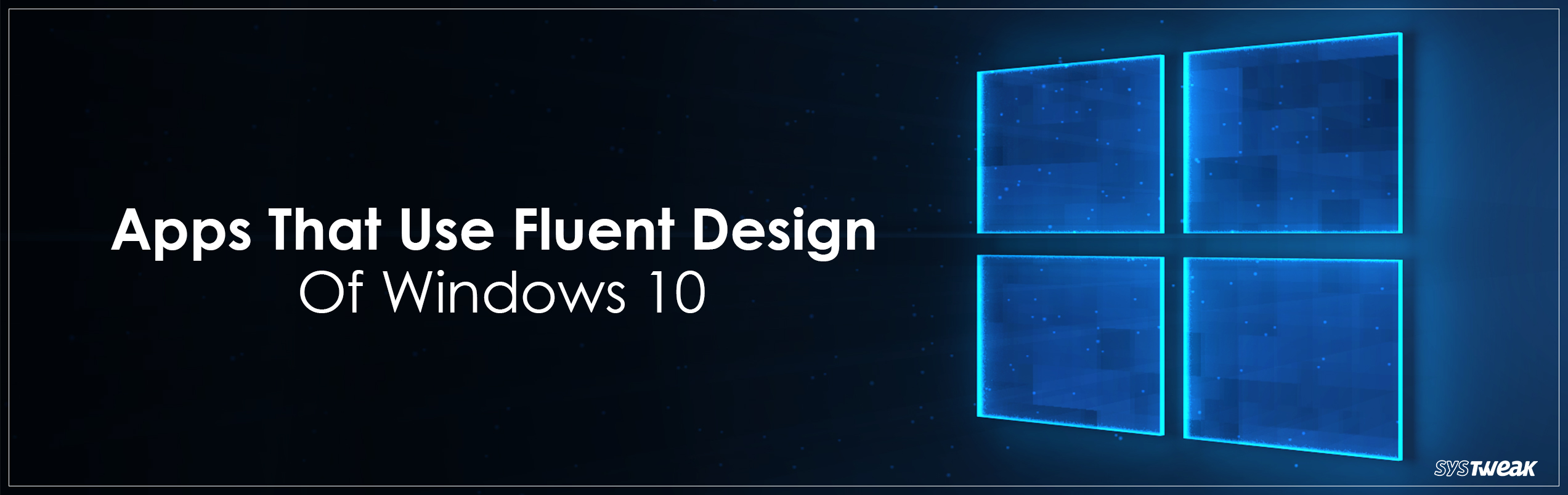 Best Apps That Use Fluent Design System On Windows 10