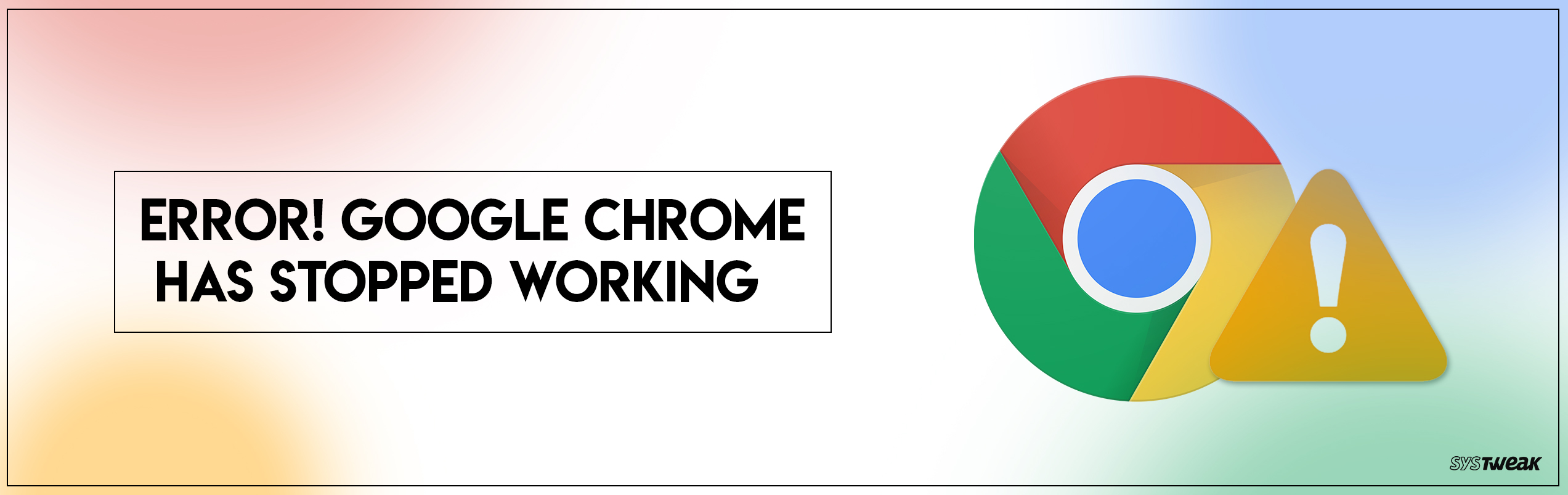 How to Fix Google Chrome Has Stopped Working Error