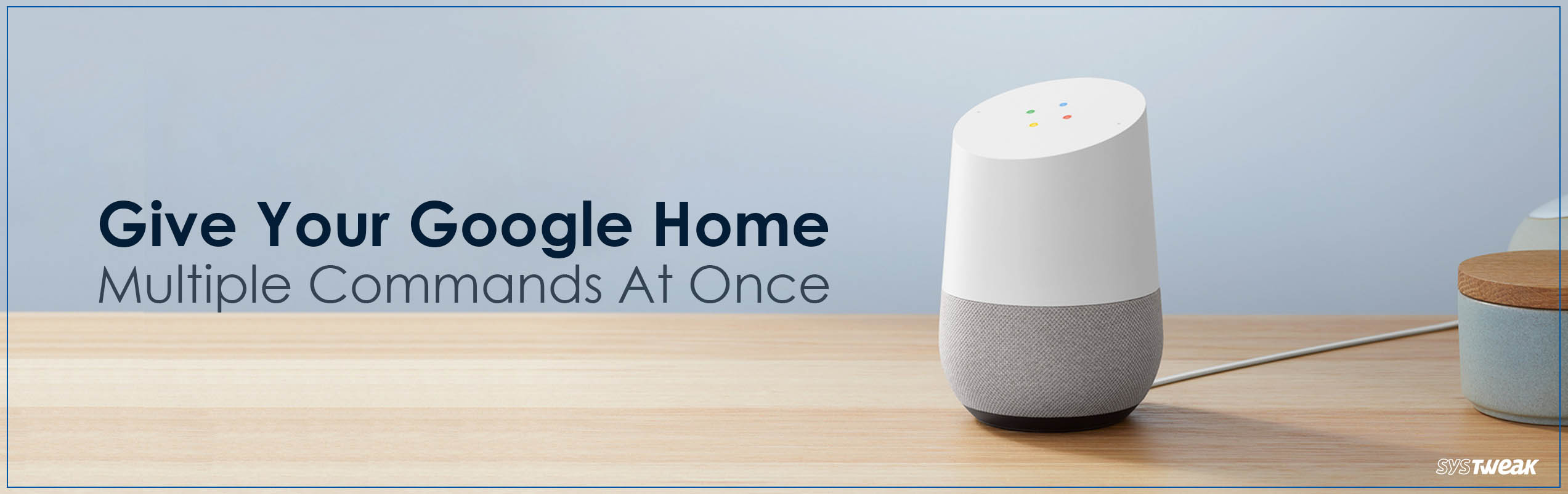 Ask Multiple Queries From Google Home At Once