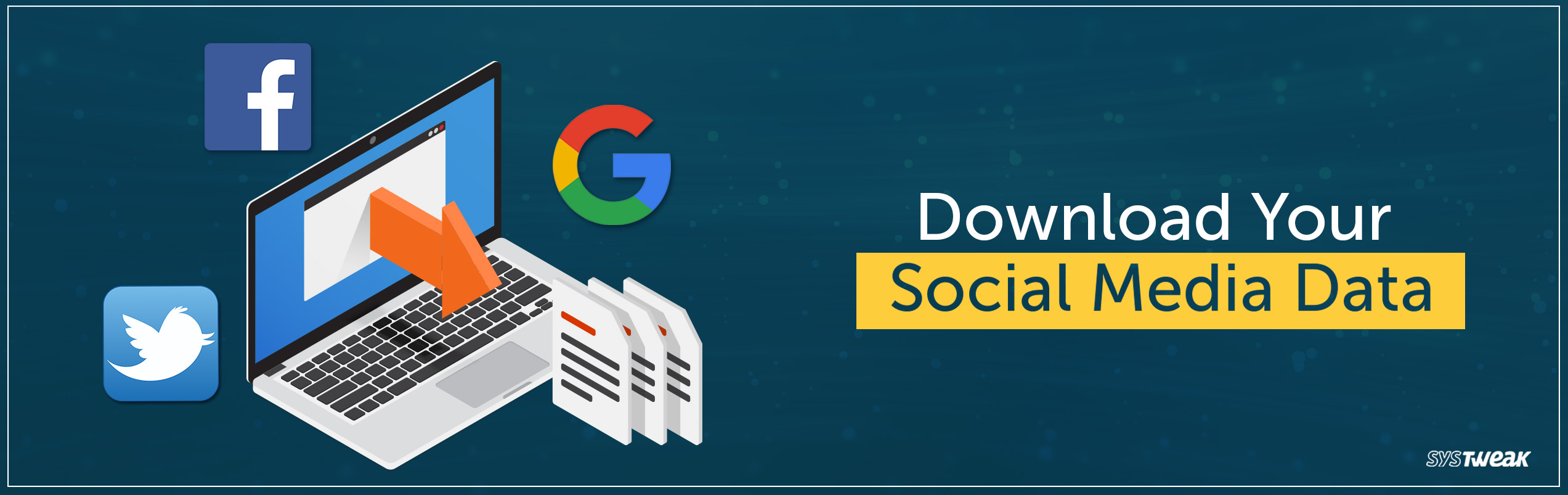 How to Download your Google, Facebook and Twitter Data