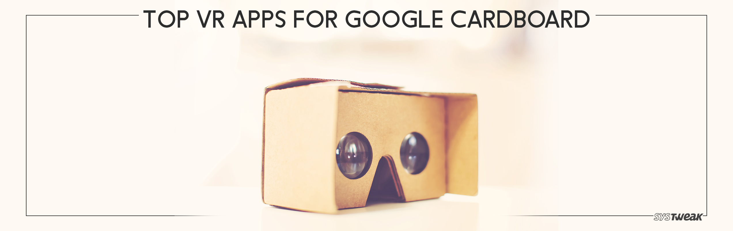 6 Best VR Apps For Google Cardboard
