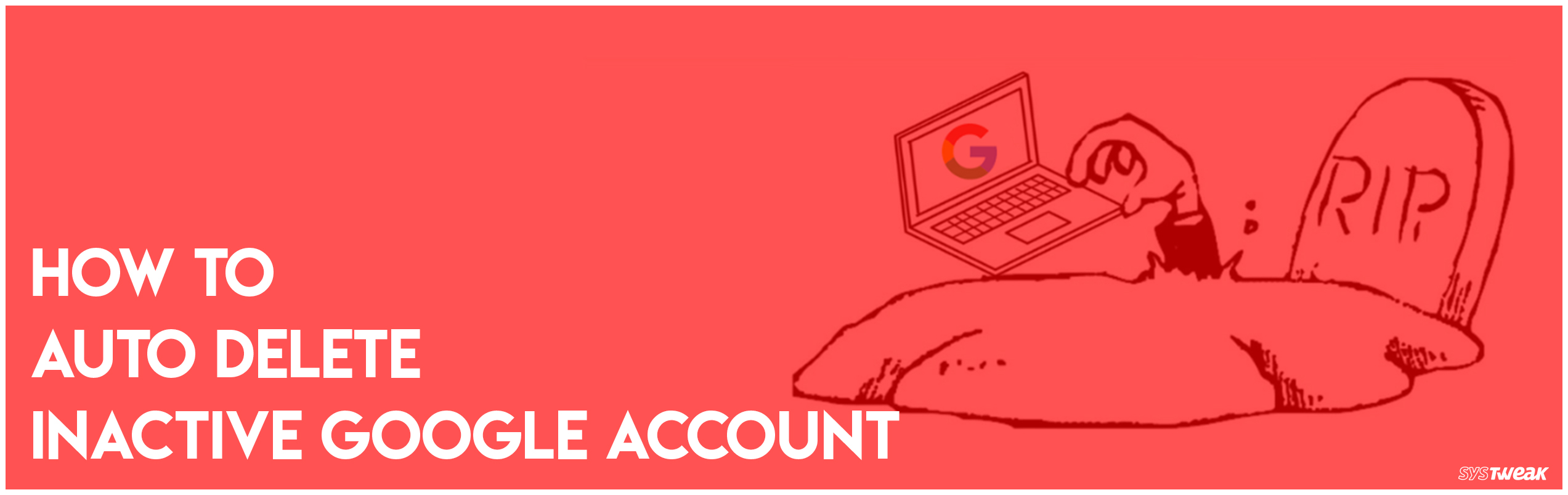 Set Your Google Account To Auto Delete After Certain Time Of Inactivity