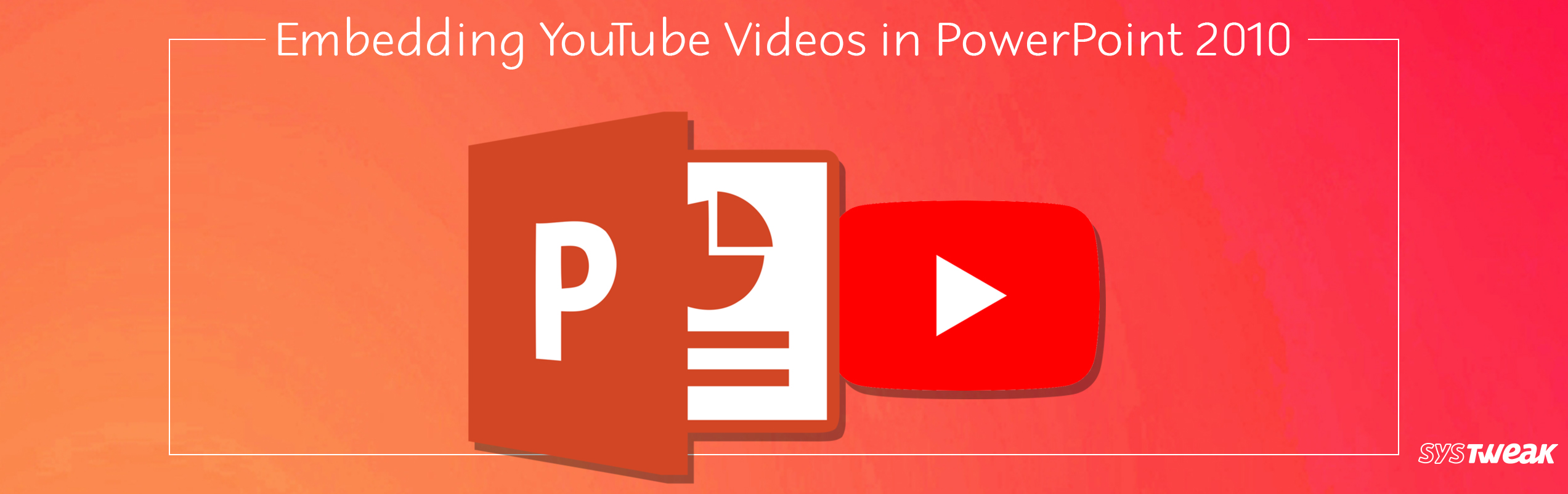 How to Embed YouTube Videos in PowerPoint 2010