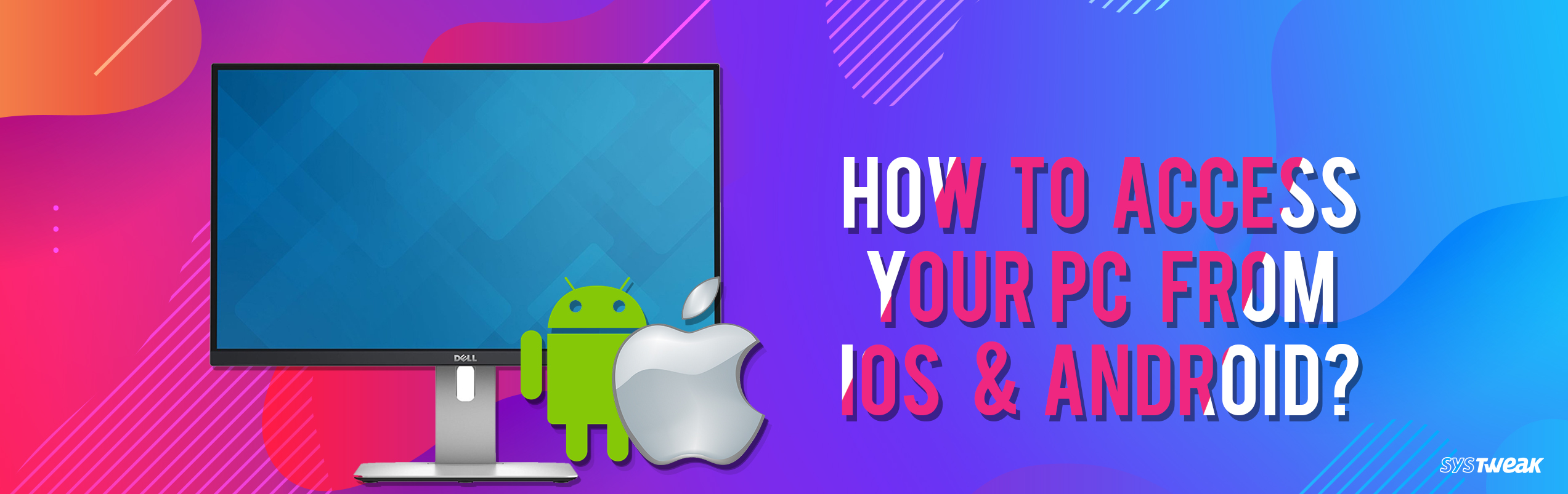 How to Access Your PC From iOS and Android