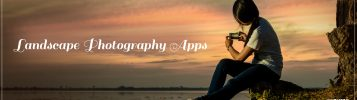 7 Best Landscape Photography Apps For Android and iPhone