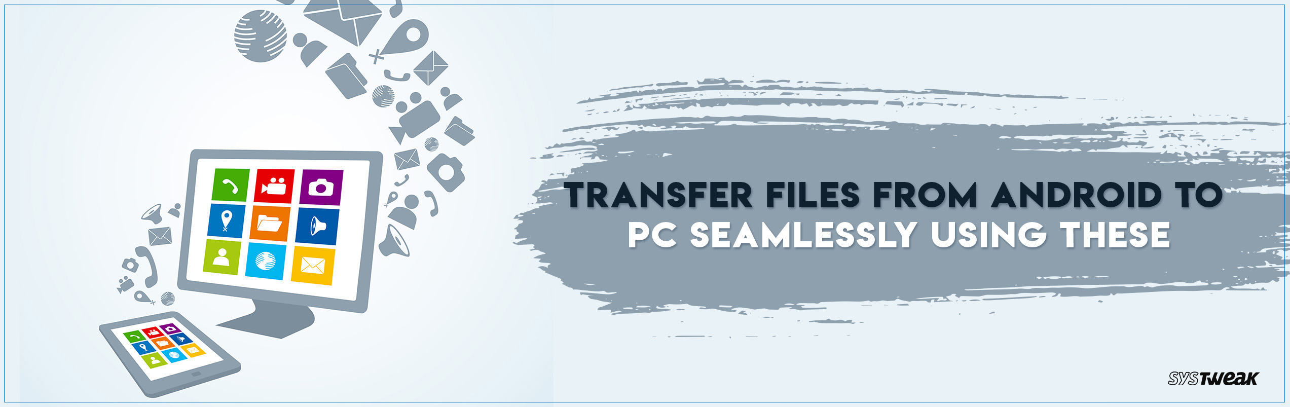 How To Easily Transfer Files From Android To PC