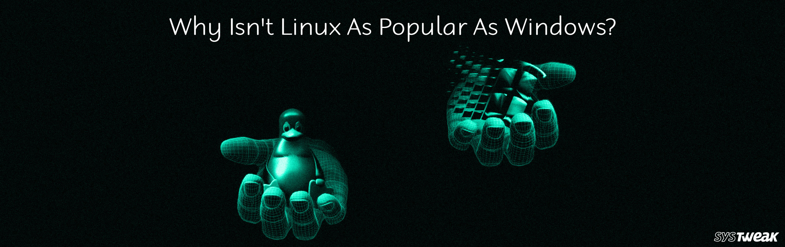 Why Isn't Linux As Popular As Windows?