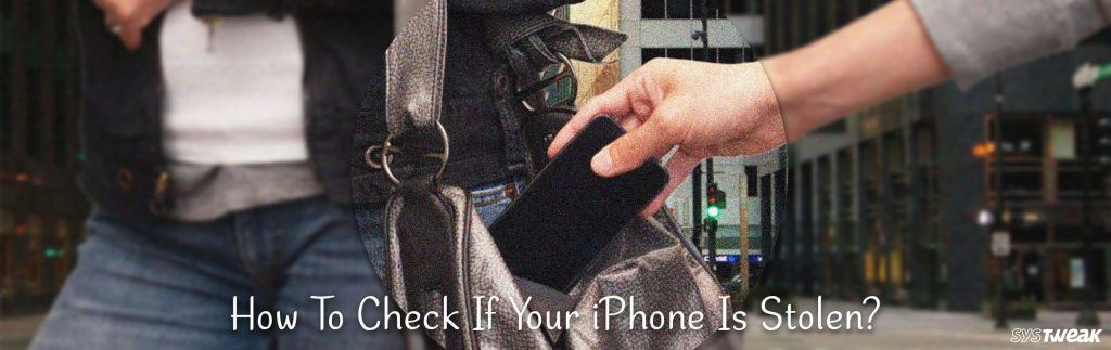 How To Check If Your iPhone Is Stolen?