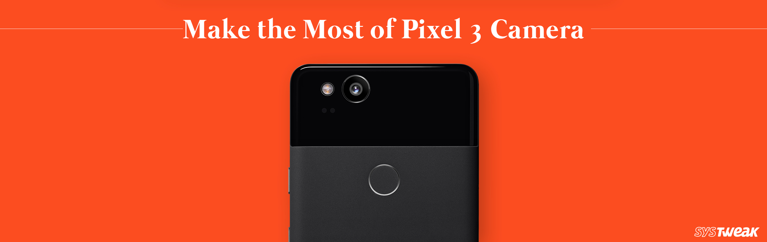 6 Pixel 3 Camera Tips and Tricks to Click Stunning Pictures