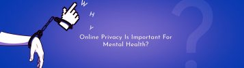 Connection Between Mental Health & Online Privacy