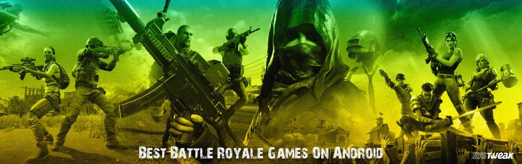 10 Best Battle Royale Games On Android In 2018