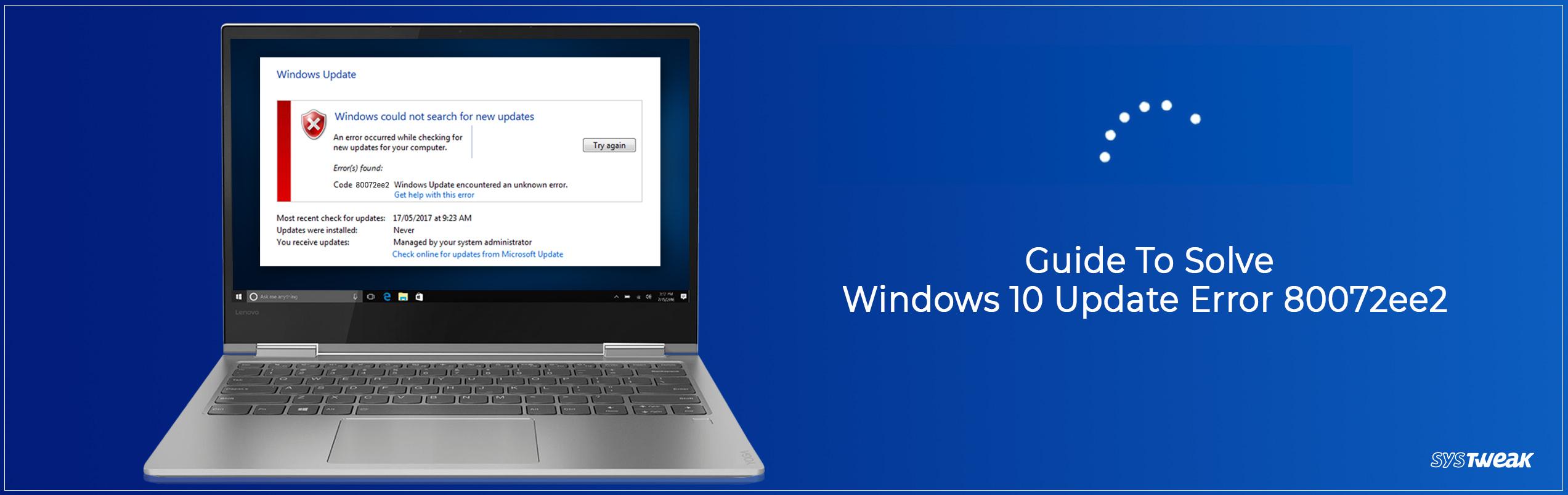 How to Fix Windows 10 Update Error Code: 80072ee2