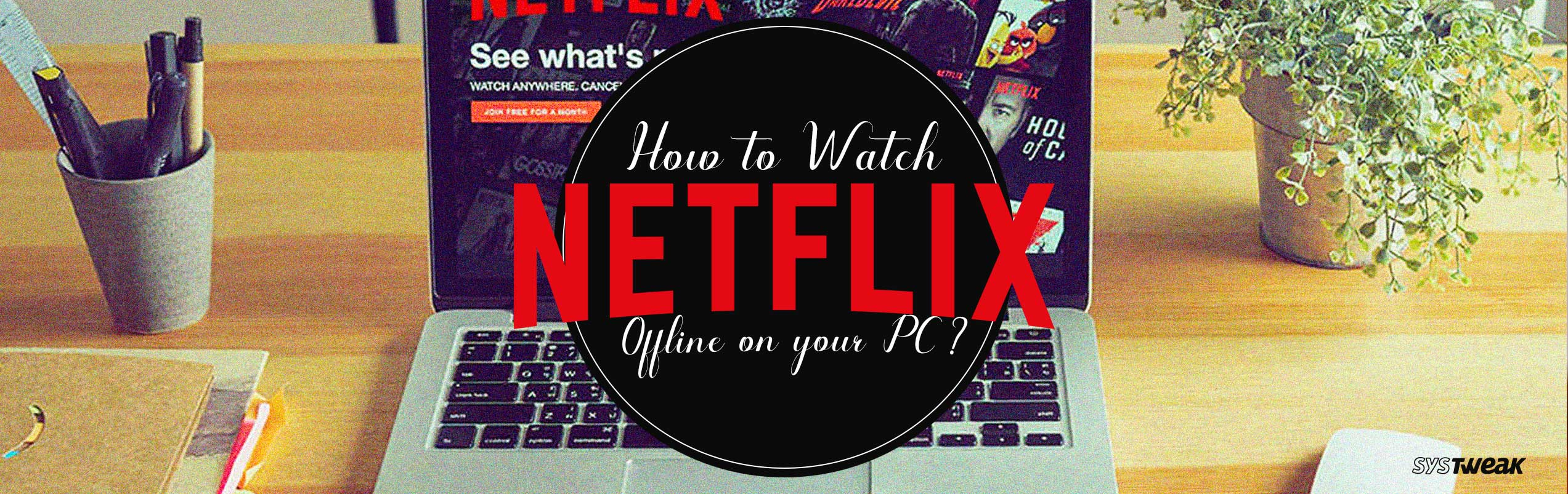 How to Watch a Netflix Movie Instantly on Your PC | It ...